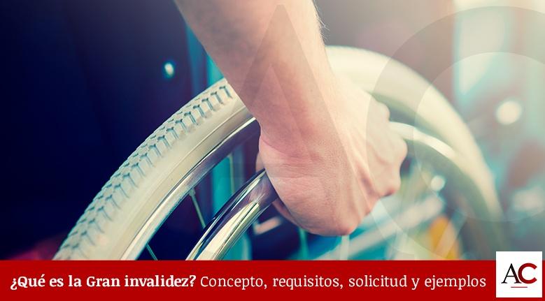 [Featured]-Qué-es-la-Gran-invalidez-Concepto,-requisitos,-solicitud-y-ejemplos.jpg